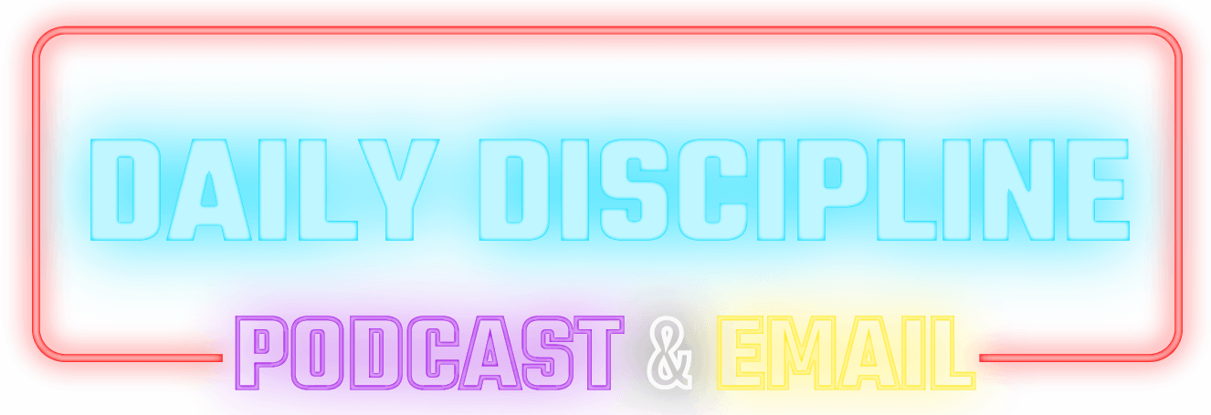 Daily Discipline Podcast & Email