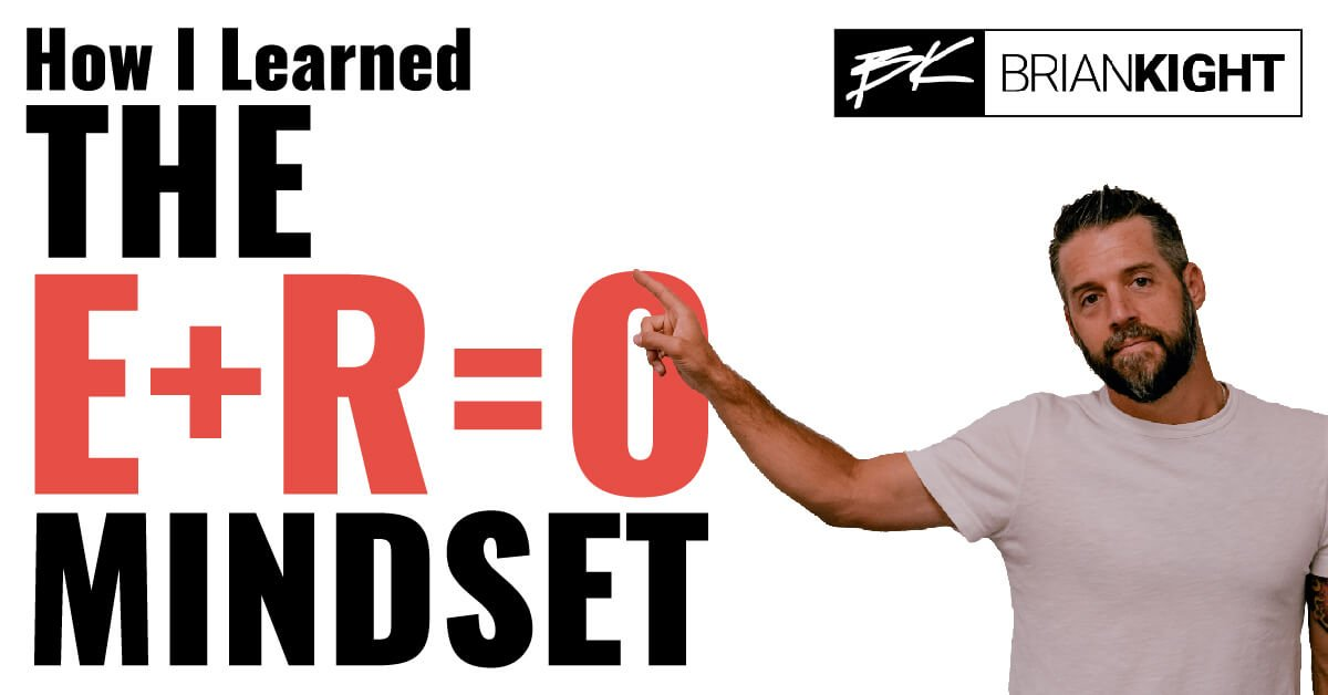 How I learned the E+R=O Mindset