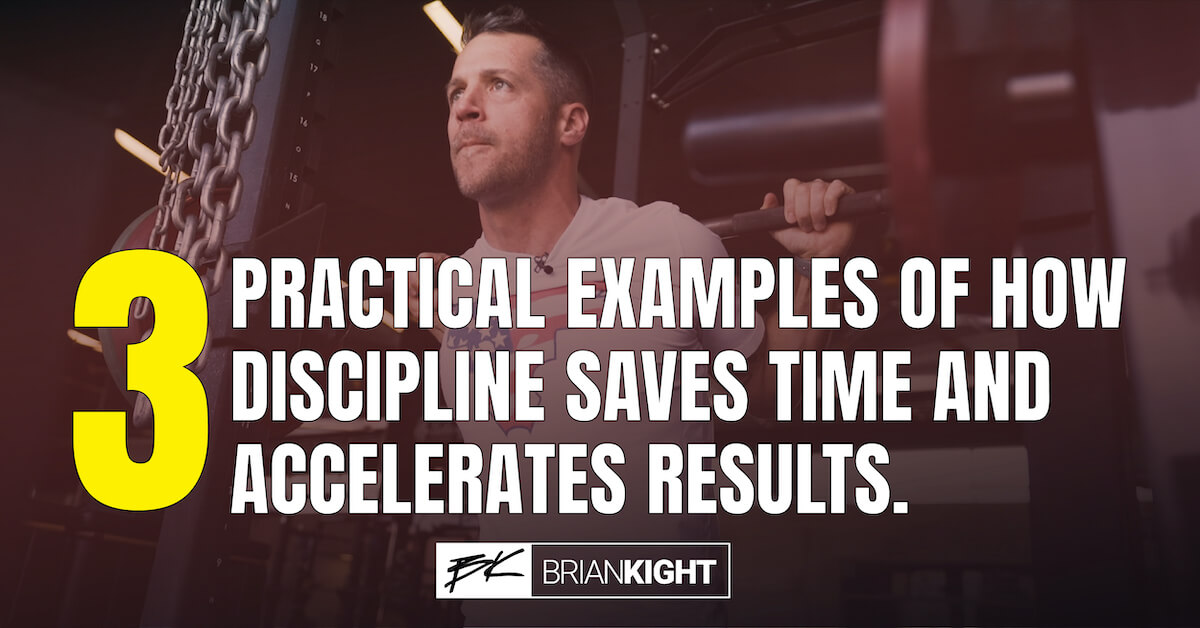 3 Practical Examples of How Discipline Saves Time and Accelerates Results.